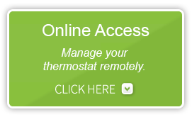 Click here for online access and manage your thermostat remotely