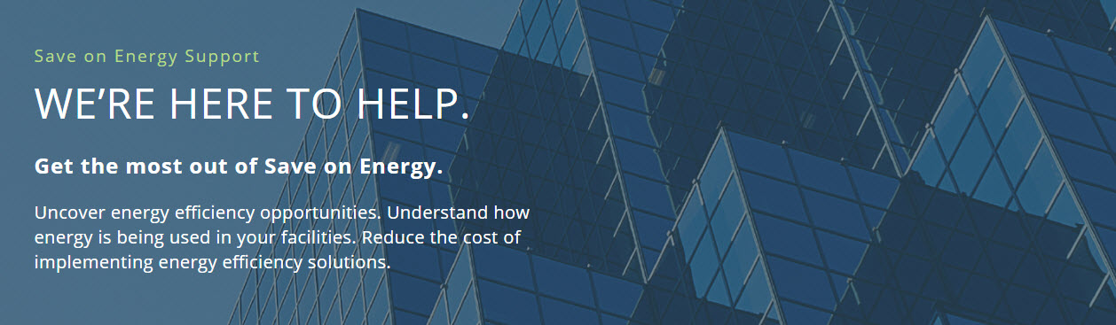 Your one stop for Save on Energy Business Support