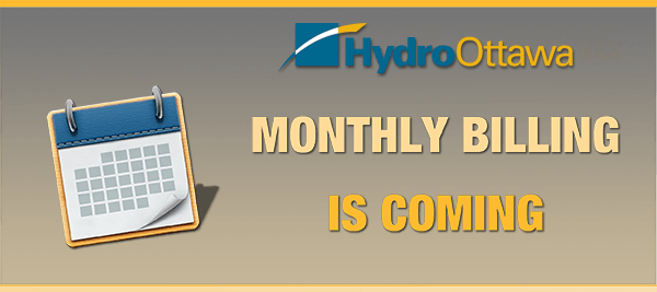 Hydro Ottawa is moving to monthly billing