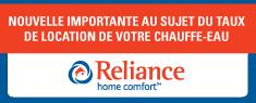 Cette image est un encart pour Reliance confort au foyer. À compter du 1er mai 2014, le tarif de location de votre équipement sera augmentera. Si vous avez des questions, veuillez communiquer avec Reliance au 613 738-2300.